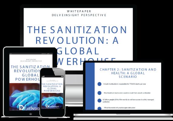 THE SANITIZATION REVOLUTION: A GLOBAL POWERHOUSE